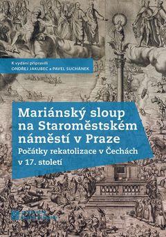 Obal knihy Mariánský sloup na Staroměstském náměstí v Praze.