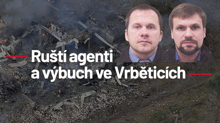 Ruští agenti a výbuch ve Vrběticích: Přehled kauzy, ohlasy, komentáře, rozhovory