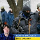 Živě z východu Ukrajiny: Do války s fašisty půjdeme znovu